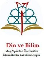Din ve Bilim – Muş Alparslan Üniversitesi İslami İlimler Fakültesi Dergisi